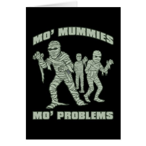 mo mummies mo problems funny halloween card