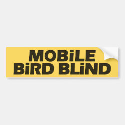 Mobile Bird Blind Bumper Sticker