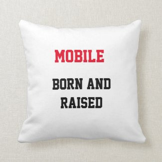 Mobile Born and Raised Throw Pillow