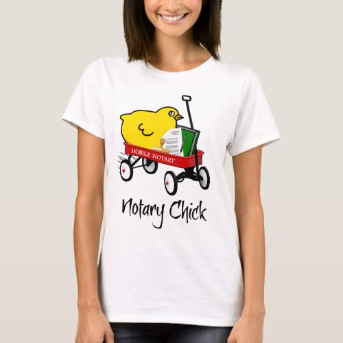 Mobile Notary Chick Riding Little Red Wagon with Notarial Supplies T-Shirt