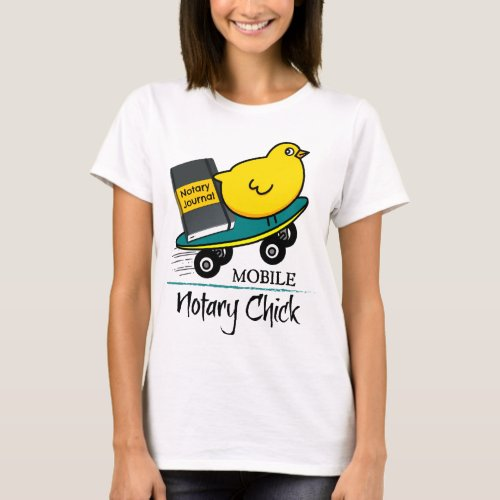 Mobile Notary Chick Riding Skateboard with Notarial Journal T-Shirt