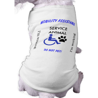 Mobility Assistance Dog - I m Working Doggie Shirt