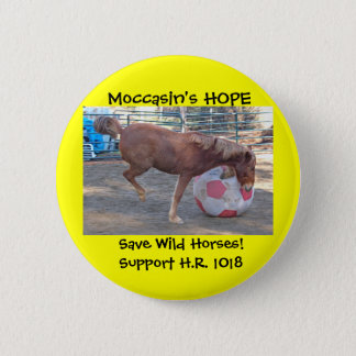 Moccasin's HOPE - save Wild Horses & Burros Pinback Button