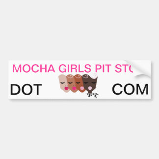 Mocha Girls Pit Stop Bumper Sticker Car Bumper Sticker