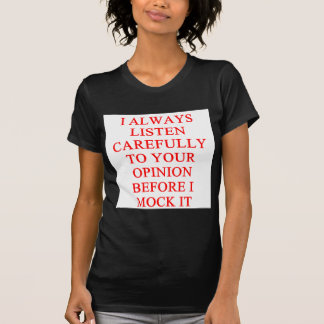 MOCK you insult Shirts