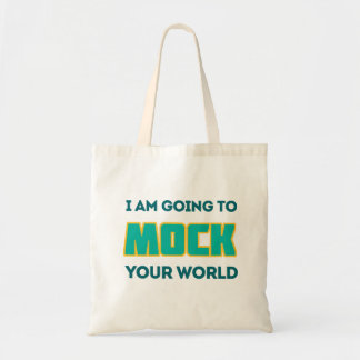 Mock Your World Tote Bag