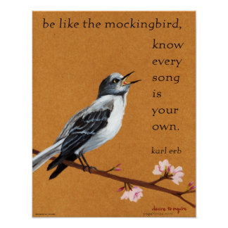 "Mockingbird ""Know Every Song is Your Own."" Poster"