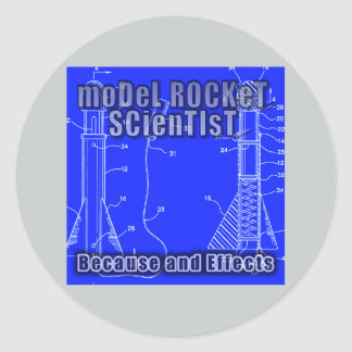 """Model Rocket Scientist """"Because and effects"""" album Classic Round Sticker"""