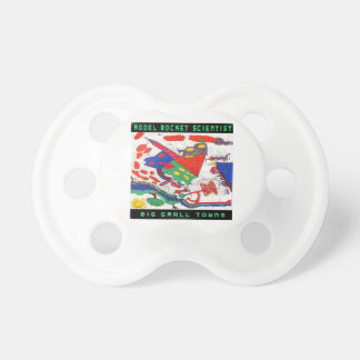 Model rocket Scientist Big small towns Pacifier