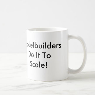 Modelbuilders Do It To Scale! Coffee Mug
