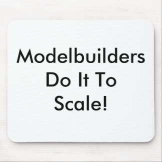 ModelbuildersDo It ToScale! Mouse Pad