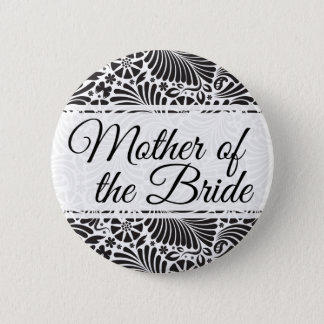 Modern Baroque Floral Mother of the Bride Pinback Button