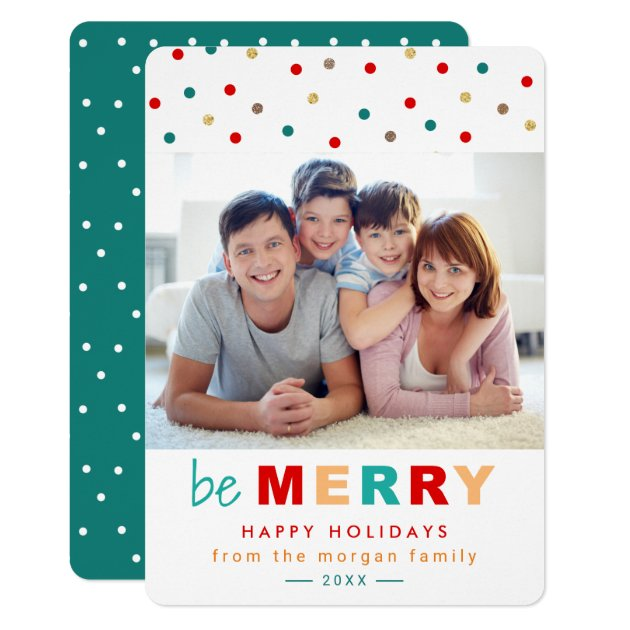 Modern Be Merry Typography Confetti Holiday Photo Card