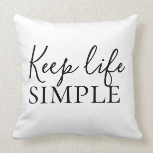 Keep It Simple Quotes Home Decor Furnishings Pet Supplies Zazzle