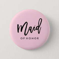 Modern Bridal Party Maid Of Honor Button at Zazzle