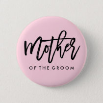 Modern Bridal Party Mother of the Groom Button