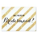 "Modern brush gold stripe Will you be my Bridesmaid 3.5"" X 5"" Invitation Card"