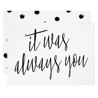 Modern Calligraphy It was always you Card