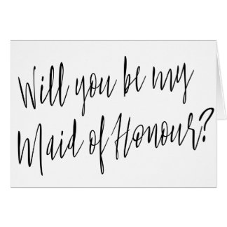 "Modern Calligraphy ""Will you be my maid of honour"" Card"