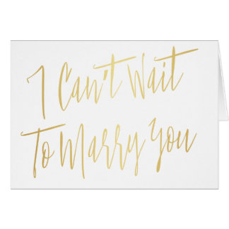 """Modern Chic Gold """"I can't wait to marry you"""" Card"""
