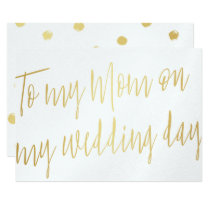 "Modern Chic Gold ""To my mom on my wedding day"" Card"