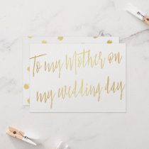 """Modern Chic Gold """"To my mother on my wedding day"""" Card"""