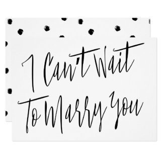 """Modern Chic """"I can't wait to marry you"""" Card"""