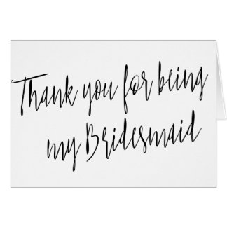 """Modern Chic """"Thank you for being my bridesmaid"""" Card"""