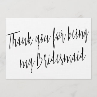 """Modern Chic """"Thank you for being my bridesmaid"""" Thank You Card"""