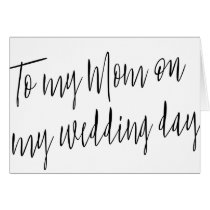 "Modern Chic ""To my mom on my wedding day"" Card"