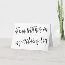 """Modern Chic """"To my mother on my wedding day"""" Card"""