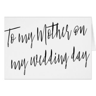 "Modern Chic ""To my mother on my wedding day"" Card"