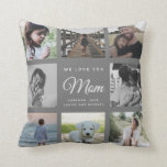 """Modern Chic WE LOVE YOU Mom Family Photo Collage Throw Pillow<br><div class=""""desc"""">We love you,  Mom: For the Best Mom Ever in your life a modern,  trendy Instagram family photo collage throw pillow with modern script typography and your personal name and message. This is the grey version.</div>"""