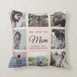 """Modern Chic WE LOVE YOU Mom Family Photo Collage Throw Pillow<br><div class=""""desc"""">We love you,  Mom: For the Best Mom Ever in your life a modern,  trendy Instagram family photo collage throw pillow with modern script typography and your personal name and message. This is the blush pink version.</div>"""