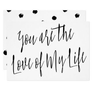 """Modern Chic """"You are the love of my life"""" Card"""