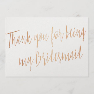 """Modern Copper """"Thank you for being my bridesmaid"""" Thank You Card"""