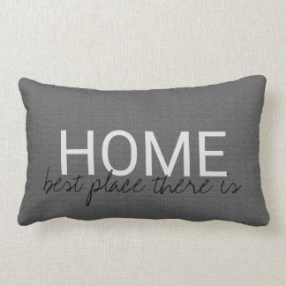 Modern dark gray burlap HOME best place there is Lumbar Pillow