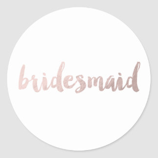 modern faux rose gold foil bridesmaid classic round sticker