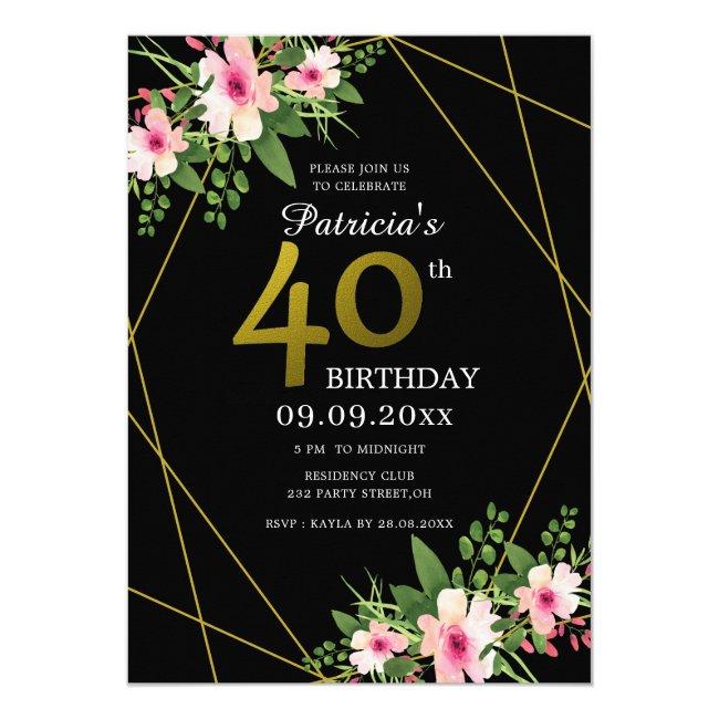 Modern Floral Black And Gold 40th Birthday Invitation