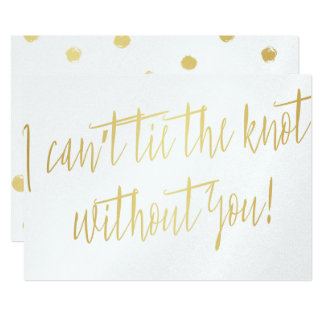 """Modern Gold """"I can't tie the knot without you"""" Card"""