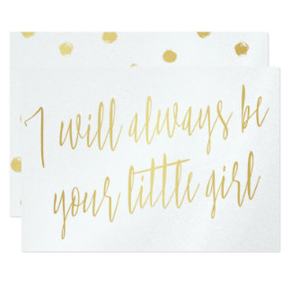 "Modern Gold ""I will always be your little girl"" Card"