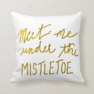 Modern Gold Meet Me Under The Mistletoe Typography Throw Pillow