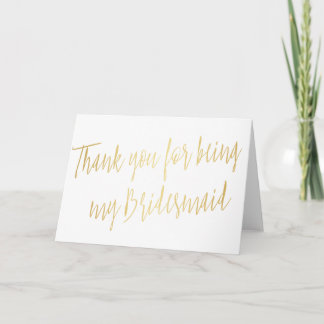 """Modern Gold """"Thank you for being my bridesmaid"""" Thank You Card"""