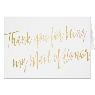 "Modern Gold ""Thank you for being my maid of honor"" Card"