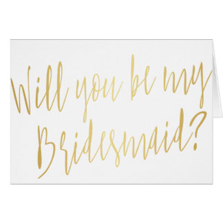 "Modern Gold ""Will you be my bridesmaid"" Card"