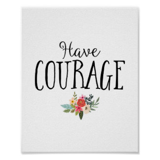 Modern Have Courage Nursery Art Poster