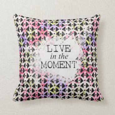 Aztec Themed Modern hip Live in the Moment open weave colorful Throw Pillow