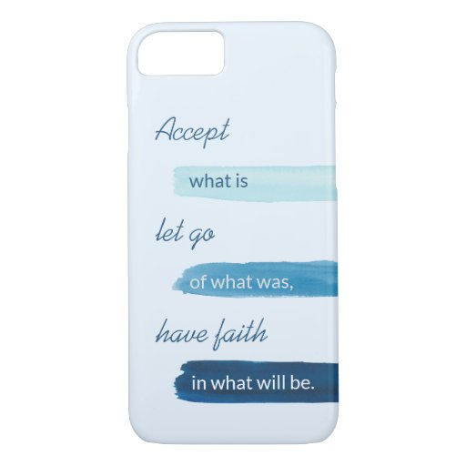 Modern Inspirational Quote Accept What is  iPhone 8/7 Case