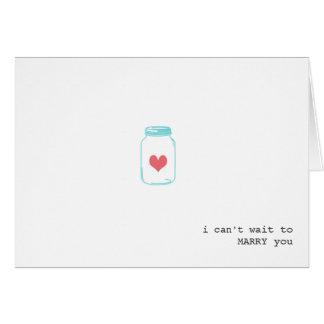 Modern Mason Jar Heart I Cant Wait To Marry You Card