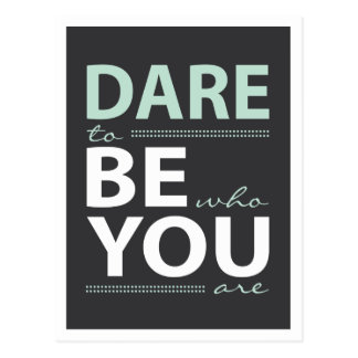 Modern Motivational Dare to be you Postcard